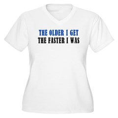 The older I get T-Shirt