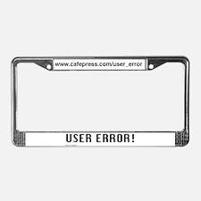 USER ERROR! License Plate Frame