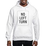 No Left Turn Sign Hooded Sweatshirt