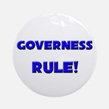 Governess Rule! Ornament (Round)