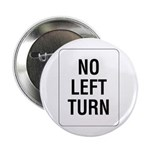 """No Left Turn Sign - 2.25"""" Button (100 pack)"""