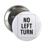 No Left Turn Sign - Button
