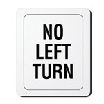 No Left Turn Sign - Mousepad