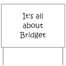 Cute Bridget Yard Sign