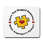Have You Hugged Asperger's Mousepad