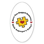 Have You Hugged Asperger's Oval Sticker
