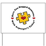 Have You Hugged Asperger's Yard Sign