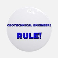Geotechnical Engineers Rule! Ornament (Round)