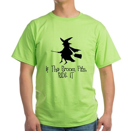 If the Broom Fits Green T-Shirt
