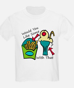 Fries with that Shake? T-Shirt