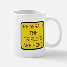 Be Afraid Triplets Are Here Mug