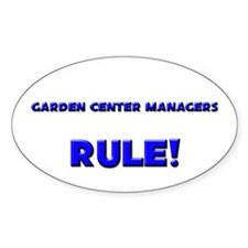Garden Center Managers Rule! Oval Decal