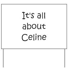 Funny Celine Yard Sign