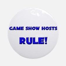 Game Show Hosts Rule! Ornament (Round)
