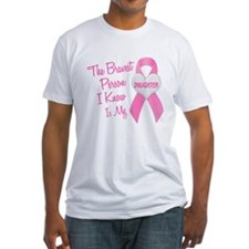 Bravest Person PINK (Daughter) Shirt