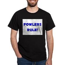 Fowlers Rule! T-Shirt