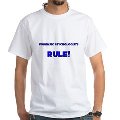 Forensic Psychologists Rule! Shirt