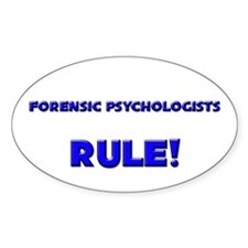 Forensic Psychologists Rule! Oval Decal
