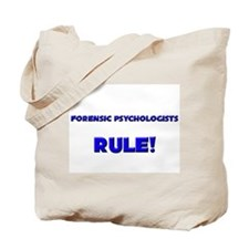 Forensic Psychologists Rule! Tote Bag