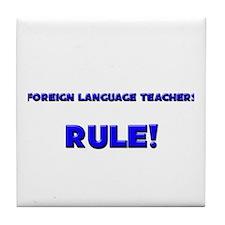 Foreign Language Teachers Rule! Tile Coaster
