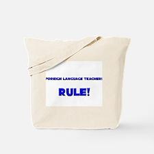 Foreign Language Teachers Rule! Tote Bag