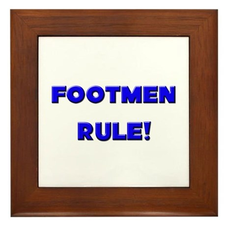 Footmen Rule! Framed Tile
