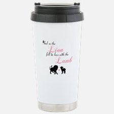 Unique And so the lion fell in love with the lamb Travel Mug