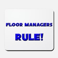 Floor Managers Rule! Mousepad
