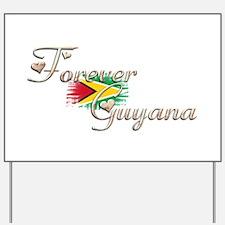 Forever Guyana - Yard Sign