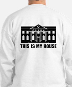 This is My House Sweatshirt