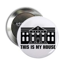 """This is My House 2.25"""" Button"""