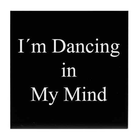 Dancing In My Mind bw Tile Coaster