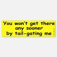 Tail-Gating Bumper Bumper Bumper Sticker