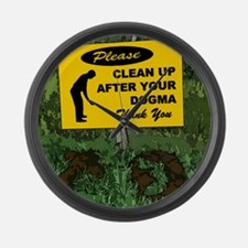 Please Clean Up After Your Dogma Large Wall Clock