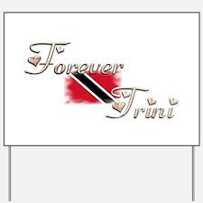 Forever Trini - Yard Sign