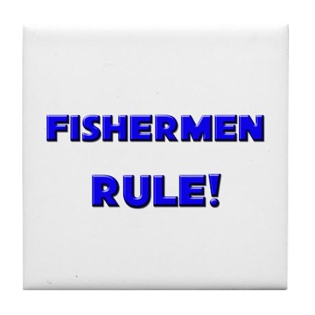 Fishermen Rule! Tile Coaster