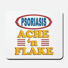 Psoriasis: Ache 'n Flake Mousepad