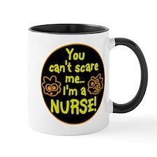 CAN'T SCARE ME, I'M A NURSE! Mug
