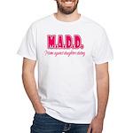 M.A.D.D. White T-Shirt