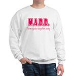 M.A.D.D. Sweatshirt