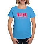 M.A.D.D. Women's Dark T-Shirt