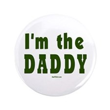 """I'm the Daddy 3.5"""" Button"""