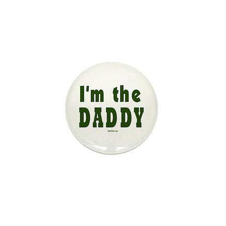 I'm the Daddy Mini Button