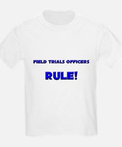 Field Trials Officers Rule! T-Shirt
