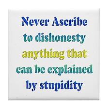 Stupidity Tile Coaster