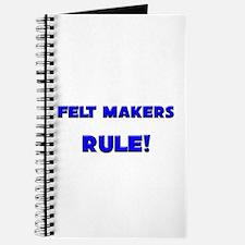 Felt Makers Rule! Journal