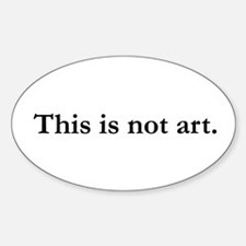 This Is Not Art Oval Sticker (10 pk)