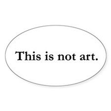 This Is Not Art Oval Decal