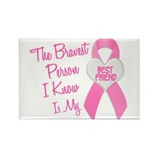 Bravest Person PINK (Best Friend) Rectangle Magnet