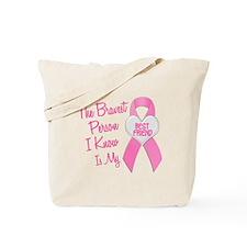Bravest Person PINK (Best Friend) Tote Bag